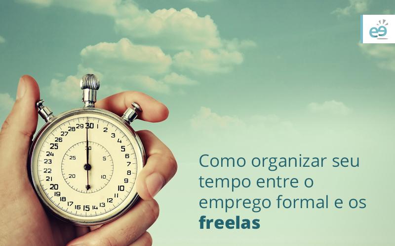 Como organizar seu tempo entre o emprego formal e os freelas
